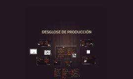 DESGLOSE DE PRODUCCIÓN