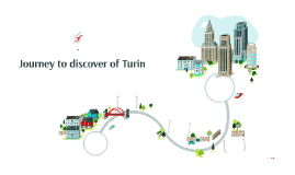 Journey to discover of Turin