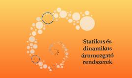 Statikus és dinamikus árumozgató rendszerek