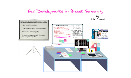 Copy of New Developments in Breast Screening