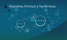 Copy of Aleaciones Ferrosas y No Ferrosas.