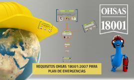 Copy of REQUISITOS OHSAS 18001:2007 PARA PLAN DE EMERGENCIAS