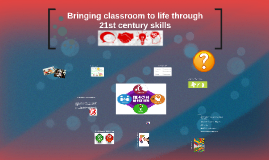 Bringing classroom to life through 21st century skills PANAMA