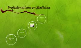 Profesionalismo en Medicina
