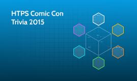 Copy of HTPS Comic Con Trivia 2015