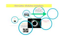 Mercados  Globales complejos