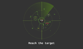 Reach the target