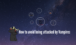 How to avoid being attacked by Vampires