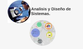Analisis y Diseño de Sistemas.