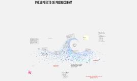 Copy of Presupuesto de Producción!