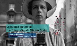 O enigma do tempo nas fotografias de Vivian Maier