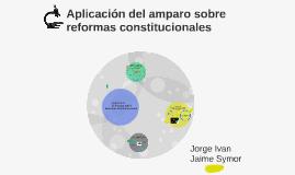 Aplicación del amparo sobre reformas constitucionales
