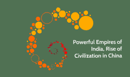 Powerful Empires of India, Rise of Civilization in China