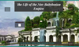 The Life of the Neo- babylonians