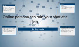 Online persona can ruin your shot at that job