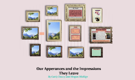 Our Apperances and the Impressions They Leave
