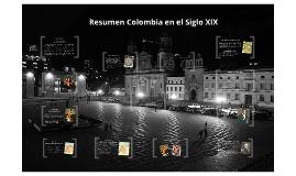 Copy of Resumen Colombia en el Siglo XIX