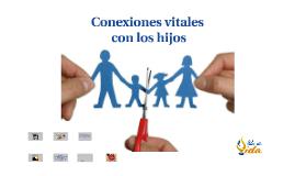 Conexiones vitales con los hijos