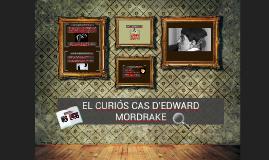 EL CURIÓS CAS D'EDWARD MORDAKE