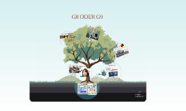 G8 ODER G9