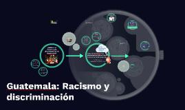 Guatemala: Racismo y discriminación