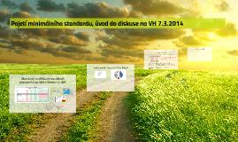 Pojetí minimálního standardu, úvod do diskuse na VH 7.3.2014