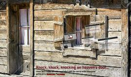 Knock, knock, knocking on heaven's door...