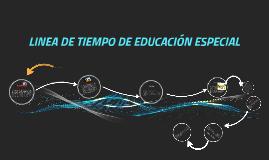 LINEA DE TIEMPO DE EDUCACIÓN ESPECIAL