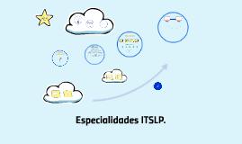Especialidades ITSLP