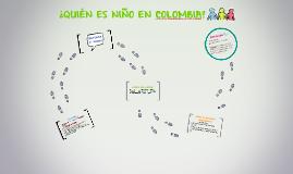 ¿QUIÉN ES NIÑO EN COLOMBIA?