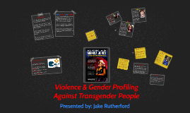 Violence & Gender Profiling Against Transgender People