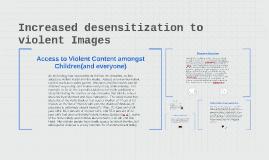 Increased desensitization of violent Images