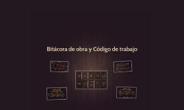 Copy of 02 Bitácora de obra y Código de trabajo