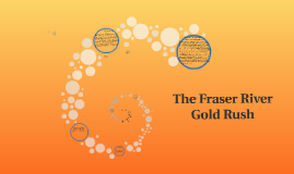 The Fraser River Gold Rush