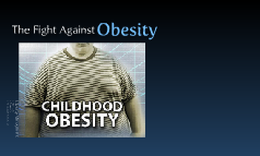 The Fight  Against Obesity
