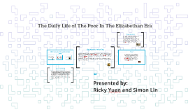 The daily life of the poor in the Elizabethan Era