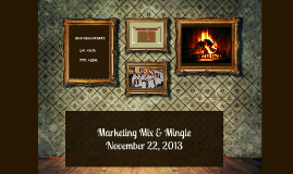 Marketing Mix & Mingle