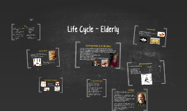Life Cycle - Elderly