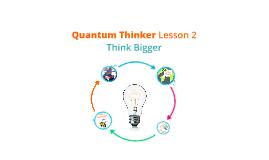 Quantum Thinker ~ Lesson 2