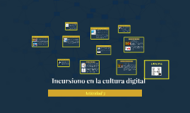 Incursiono en la cultura digital