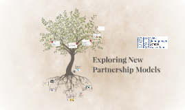 Exploring New Partnership Models