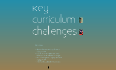 Key Curriculum Challenge