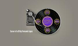 Career of a DJ by Fernando Lopez