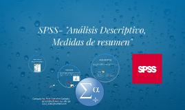 "SPSS- ""Análisis Descriptivo, Medidas de resumen"" - 11"