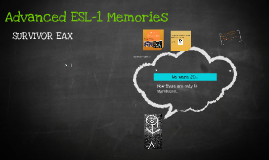 Advanced ESL-1 Memories