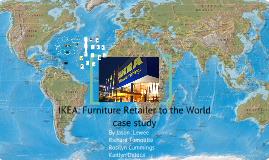 IKEA: FURNITURE RETAILER TO THE WORLD case analysis