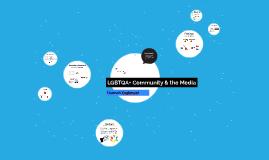 LGBTQA+ & the Media