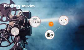 Fleeting movies