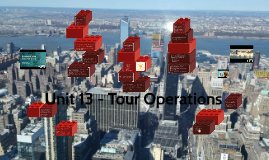 Unit 13 - Tour Operations