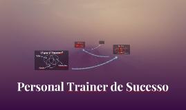 Personal Trainer de Sucesso